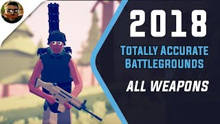 Totally Accurate Battlegrounds All Weapons 2018