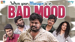 When your Manager is in BAD MOOD || Wirally Originals || Tamada Media
