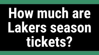 How much are Lakers season tickets?