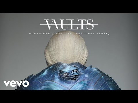 Vaults - Hurricane (Least Of Creatures Remix)