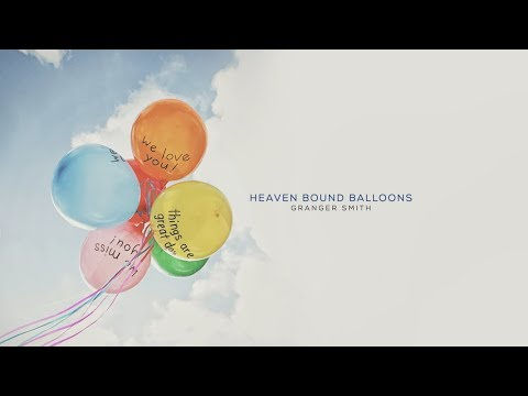 Granger Smith - Heaven Bound Balloons (Official Music Video)