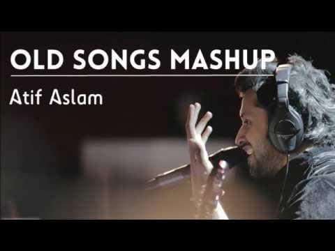 Old Song Mashup - Atif Aslam