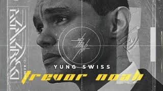 Yung Swiss - Trevor Noah