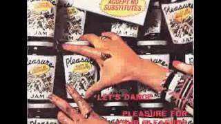 Pleasure - Pleasure for your pleasure