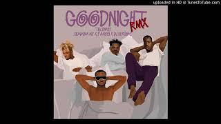 Tulenkey ft  Fameye x Quamina Mp & Dj Vyrusky - Goodnight(remix) Mada 2.mp3