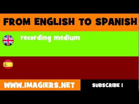 FROM ENGLISH TO SPANISH = recording medium