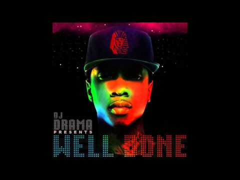 Tyga - Well Done (No DJ)