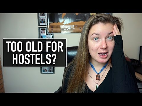 WHY I'M TOO OLD FOR HOSTELS...
