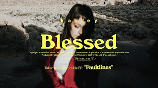 Blessed - kalley | Faultlines