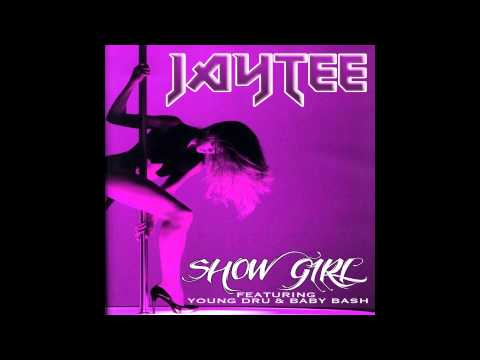JAY TEE - SHOW GIRL (AUDIO) FEATURING BABY BASH