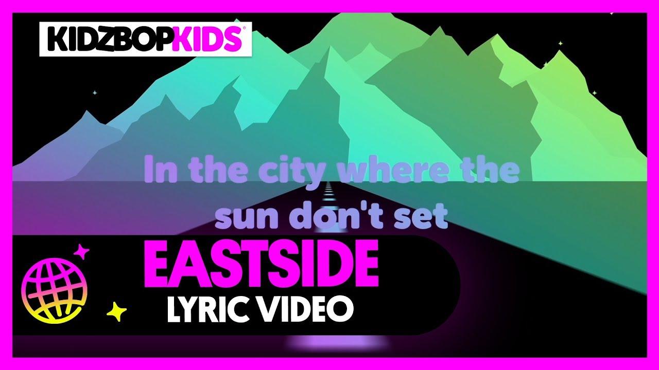 14a78ecdf KIDZ BOP Kids - Eastside (Official Lyric Video) [KIDZ BOP 39] - YouTube