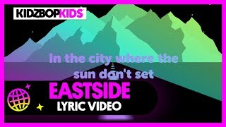 KIDZ BOP Kids - Eastside (Official Lyric Video) [KIDZ BOP 39]