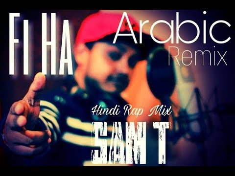 Fi Ha Arabic remix | (Hindi Rap Mix by SAM T) | MAAL BADA HI DANGER HAI | Club Banger 2017 |