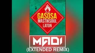 Mastiksoul - Gasosa ft. Laton (MADI extended version)
