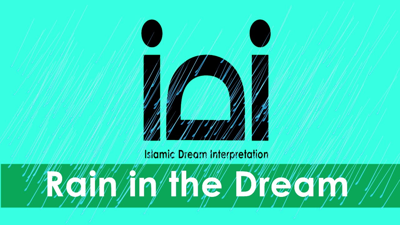 Rain in dream rain dream interpretation islamic dream rain in dream rain dream interpretation islamic dream interpretation biocorpaavc Gallery