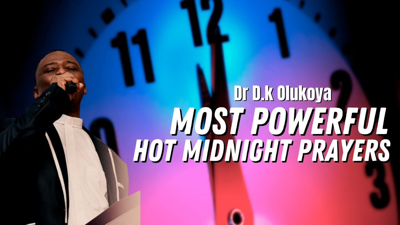 dr dk olukoya - Hot Midnight Prayers Against Enemies