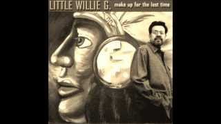 Little Willie G. ~ Come Back Baby