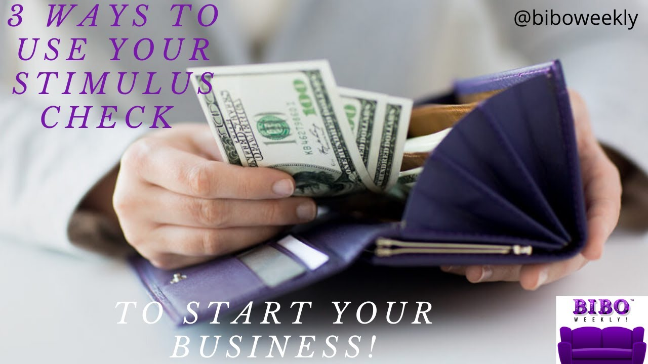 3 Ways To Use Stimulus Check To Start a New Business - YouTube