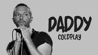 Coldplay - Daddy (Lyric Video)🎵❤️
