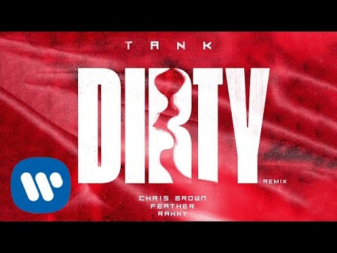 Tank - Dirty (Remix) [feat. Chris Brown, Feather & Rahky] (Official Audio)