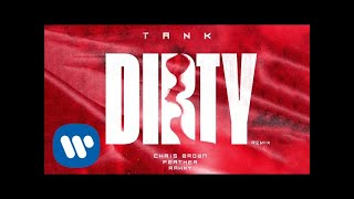 Tank - Dirty (Remix) [feat. Chris Brown, Feather & Rahky] ( Audio)