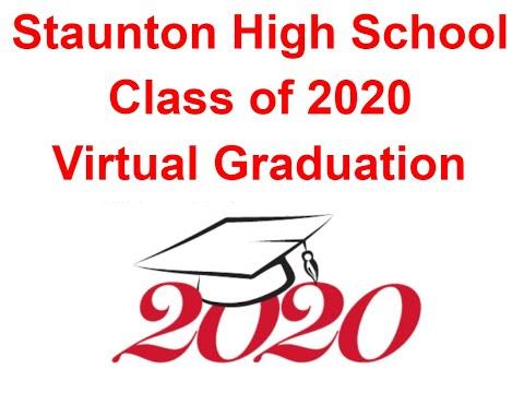 Staunton High School Class of 2020 Virtual Graduation