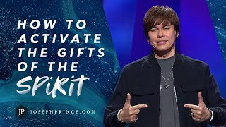 How To Activate The Gifts Of The Spirit | Joseph Prince