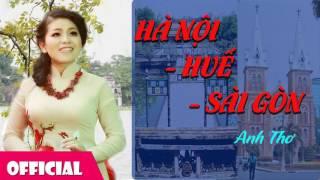 Hà Nội Huế Sài Gòn - Anh Thơ [Audio]