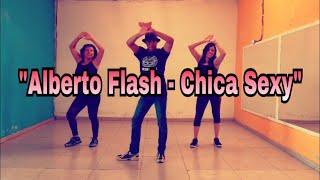 Alberto Flash - Chica Sexy (COREOGRAFÍA)
