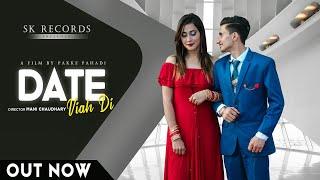 Date Viah Di    Full Video    Akshay Saroa    Laddi Sk    Bob Studio    Pakke Pahadi    Punjabi song