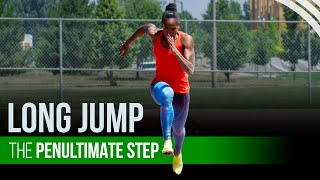 Long Jump Technique | The Penultimate Step