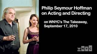 Philip Seymour Hoffman on Acting and Directing