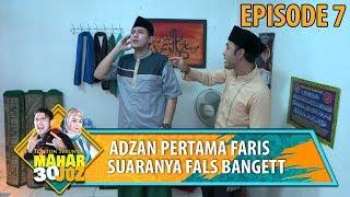 download video musik      Adzan Pertama Faris, Suaranya Fals Bgt - Mahar 30 Juz Eps 7