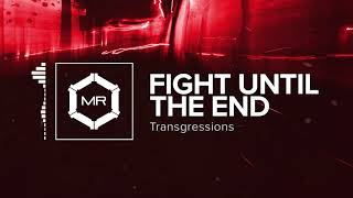 Transgressions - Fight Until The End [HD]