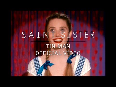 Saint Sister - Tin Man [Official Video]