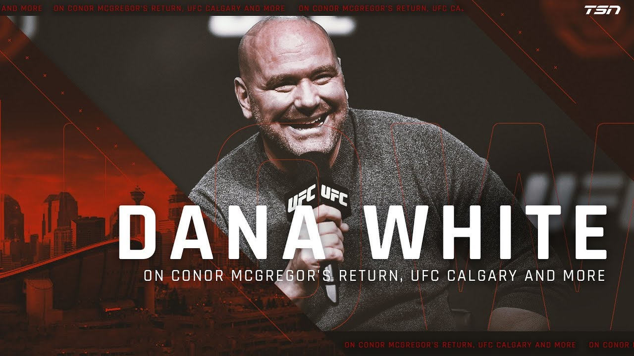 Dana White on Conor McGregor's Return, UFC Calgary and More