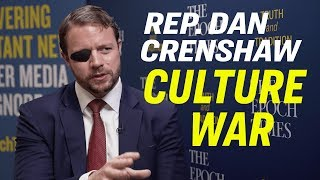 Rep. Dan Crenshaw: On Identity Politics, Marxism & the Left's
