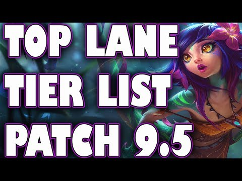 Top Lane Tier List Patch 9.5 | Best Top Laners To Carry Solo Queue Patch 9.5