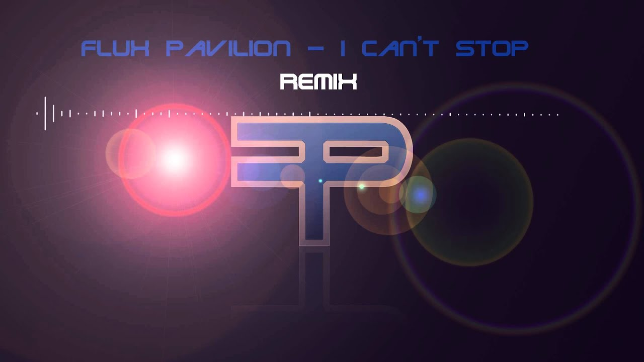 Download Flux Pavilion - I Can't Stop (JoobStep Remix)
