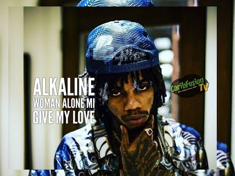 Alkaline - Woman Alone Mi Give My Love [Preview] June 2017