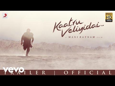 Kaatru Veliyidai - Trailer   Mani Ratnam, AR Rahman   Karthi, Aditi
