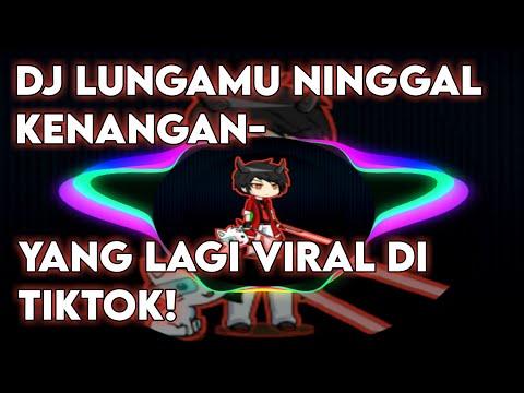 dj-lungamu-ninggal-kenangan-|-viral-di-tiktok