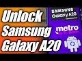 - Unlock the Metro by T-Mobile Samsung Galaxy A20 SM-A205U