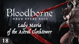 Bloodborne Draw Every Boss - Lady Maria of the Astral Clocktower
