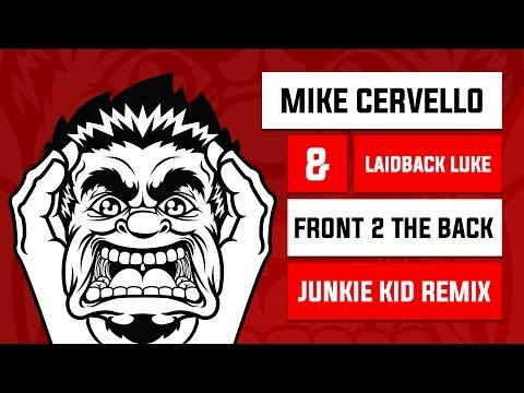 Mike Cervello & Laidback Luke - Front 2 The Back (Junkie Kid Remix)