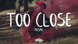 Prismo - Too Close (Lyric / Lyrics Video)