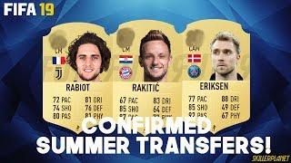 FIFA 19   CONFIRMED TRANSFERS & RUMOURS!!   FT. RAKITIC, ERIKSEN, RABIOT...etc    #1