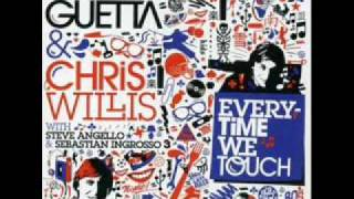 Everytime We Touch - David Guetta Feat. Chris Willis with Steve Angello & Sebastian Ingrosso