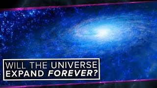 Will the Universe Expand Forever? | Space Time | PBS Digital Studios