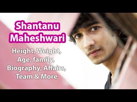 Shantanu Maheshwari Height,Weight,Family,Salary And Wife